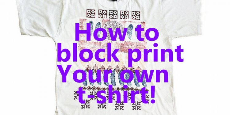 Block Print Your Own T-shirt Designs Using Wood Stamps | Woodblock Printing | Colouricious